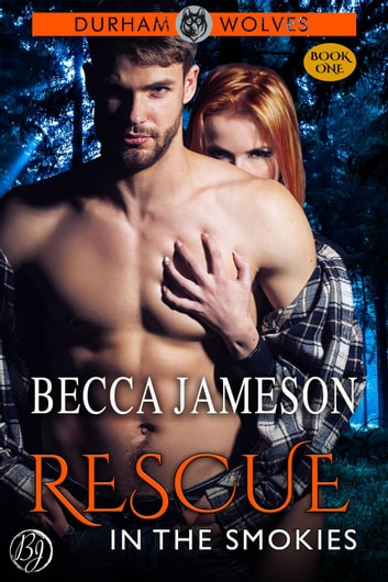 Rescue in the Smokies - Durham Wolves, #1 ebook by Becca Jameson