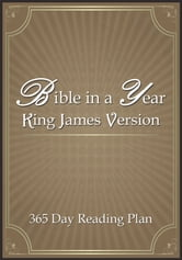 Bible-in-a-Year - 365 Day Reading Plan King James Version ebook by AudioInk Publishing
