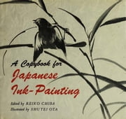 A Copybook for Japanese Ink - Painting ebook by Reiko Chiba,Shutei Ota