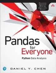 Pandas for Everyone - Python Data Analysis ebook by Daniel Y. Chen
