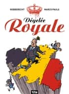 Dégelée Royale ebook by Thierry Robberecht, Marco Paulo
