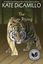 The Tiger Rising ekitaplar by Kate DiCamillo