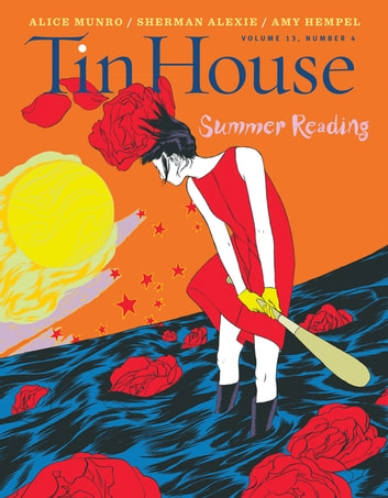Tin House: Summer 2012: Summer Reading Issue (Tin House Magazine) ebook by