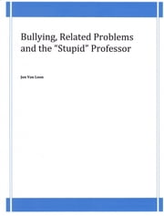"Bullying, Related Problems and the ""Stupid"" Professor ebook by Jon Van Loon"