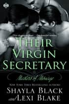 Their Virgin Secretary, Masters of Ménage, Book 6 ebook by Shayla Black, Lexi Blake