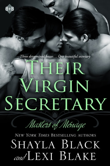 Their Virgin Secretary, Masters of Ménage, Book 6 ebook by Shayla Black,Lexi Blake