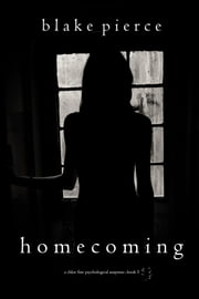 Homecoming (A Chloe Fine Psychological Suspense Mystery—Book 5) ebook by Blake Pierce