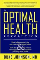 The Optimal Health Revolution ebook by Duke Johnson, M.D.