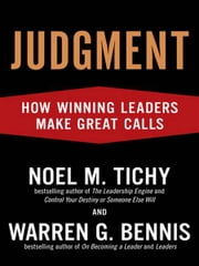 Judgment - How Winning Leaders Make Great Calls ebook by Noel M. Tichy,Warren G. Bennis