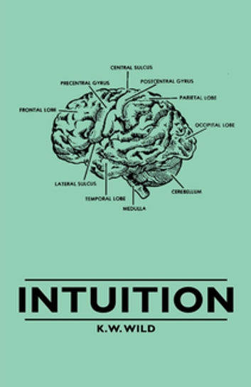Intuition ebook by K. W. Wild