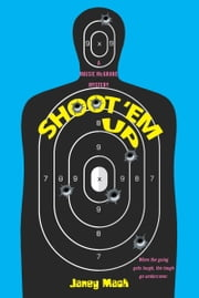 Shoot 'em Up ebook by Janey Mack
