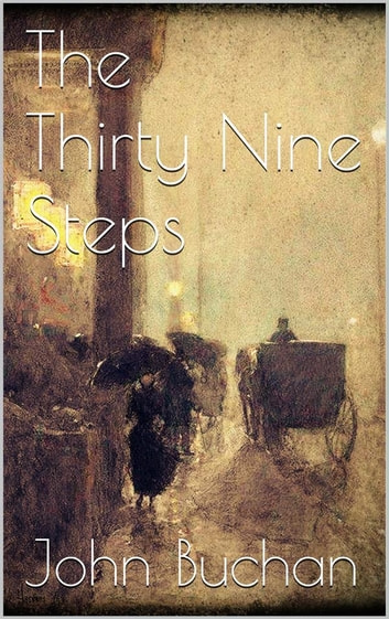 The Thirty Nine Steps ebook by John Buchan