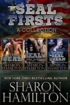 SEAL Firsts - A Collection of 3 First In Series Books ebook by Sharon Hamilton
