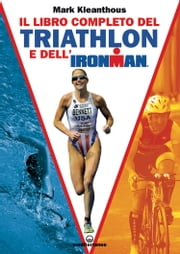 Il libro completo del triathlon e dell'Ironman ebook by Mark Kleanthous