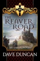 The Reaver Road eBook by Dave Duncan
