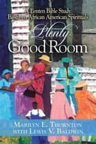 Plenty Good Room ebook by Marilyn E. Thornton,Lewis V. Baldwin
