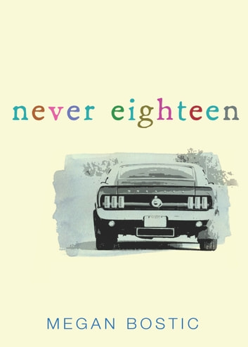 Never Eighteen ebook by Megan Bostic