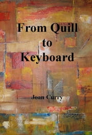 From Quill to Keyboard ebook by Joan Curry