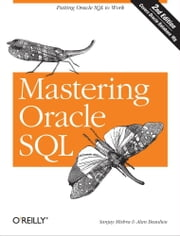 Mastering Oracle SQL - Putting Oracle SQL to Work ebook by Sanjay Mishra,Alan Beaulieu