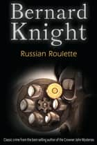 Russian Roulette - The Sixties Crime Series ebook by Bernard Knight