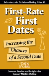 First-Rate First Dates: Increasing the Chances of a Second Date ebook by Goddess,  Dating