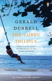 The Corfu Trilogy eBook by Gerald Durrell
