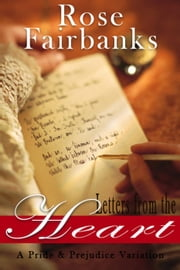 Letters from the Heart: A Pride and Prejudice Novella Variation ebook by Rose Fairbanks