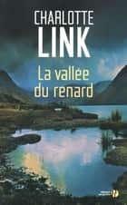 La Vallée du Renard ebook by Charlotte LINK, Catherine BARRET