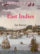 East Indies ebook by Ian Burnet