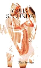 Opus Secunda ebook by Alex Sumner