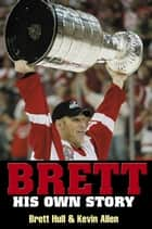 Brett ebook by Brett Hull,Kevin Allen