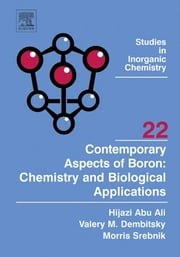 Contemporary Aspects of Boron: Chemistry and Biological Applications ebook by Hijazi Abu Ali,Valery M Dembitsky,Morris Srebnik