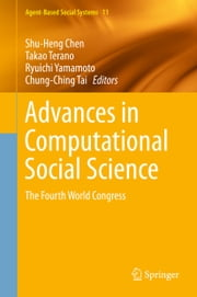 Advances in Computational Social Science - The Fourth World Congress ebook by Shu-Heng Chen,Takao Terano,Ryuichi Yamamoto,Chung-Ching Tai