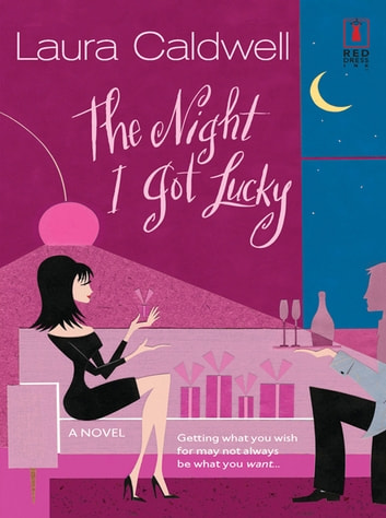 The Night I Got Lucky (Mills & Boon Silhouette) ebook by Laura Caldwell