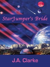 StarJumper's Bride ebook by J.A. Clarke