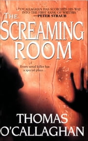 The Screaming Room ebook by Thomas O' Callighan