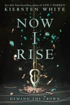 Now I Rise eBook von Kiersten White