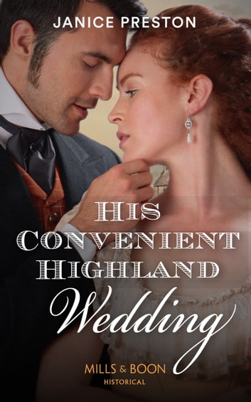 His Convenient Highland Wedding (Mills & Boon Historical) (The Lochmore Legacy, Book 1) ebook by Janice Preston