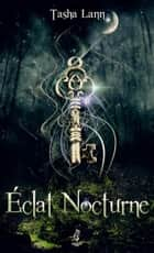 Éclat nocturne ebook by Tasha Lann