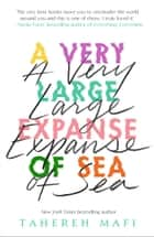 A Very Large Expanse of Sea ebook by Tahereh Mafi