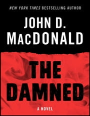 The Damned - A Novel ebook by John D. MacDonald,Dean Koontz