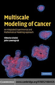Multiscale Modeling of Cancer ebook by Cristini, Vittorio