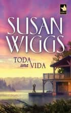 Toda una vida ebook by Susan Wiggs