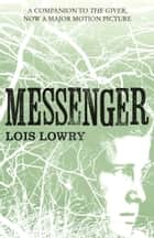 Messenger (The Giver Quartet) ebook by Lois Lowry