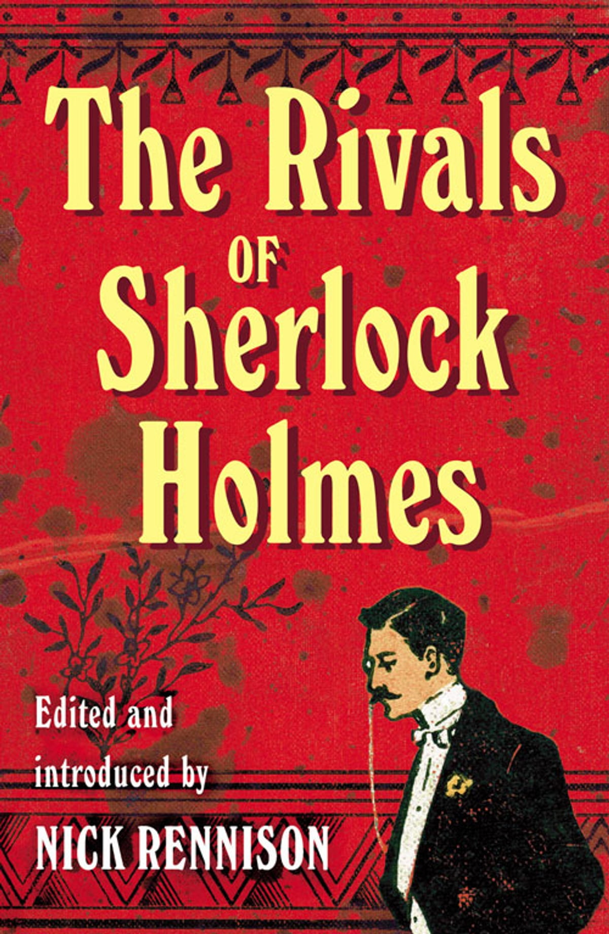 The Rivals of Sherlock Holmes eBook by Nick Rennison - 9781843440871 |  Rakuten Kobo