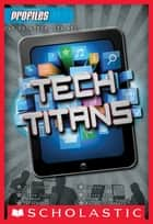 Profiles #3: Tech Titans ebook by Carla Killough McClafferty