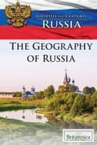 The Geography of Russia ebook by Emily Sebastian, Britannica Educational Publishing