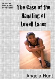 The Case of the Haunting of Lowell Lanes ebook by Angela Hunt