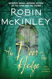 The Door in the Hedge - And Other Stories ebook by Robin McKinley