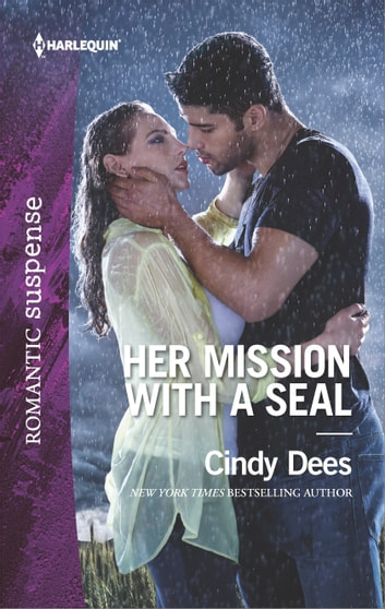 Her Mission with a SEAL - A Military Romantic Suspense Novel ebook by Cindy Dees